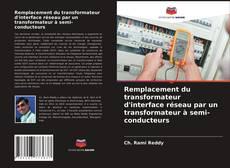 Portada del libro de Remplacement du transformateur d'interface réseau par un transformateur à semi-conducteurs