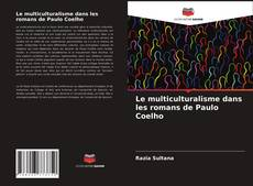 Обложка Le multiculturalisme dans les romans de Paulo Coelho