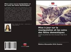 Обложка Mise à jour sur la manipulation et les soins des félins domestiques