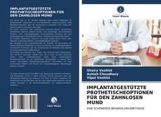 Bookcover of IMPLANTATGESTÜTZTE PROTHETISCHEOPTIONEN FÜR DEN ZAHNLOSEN MUND