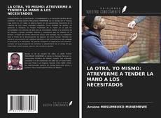 Bookcover of LA OTRA, YO MISMO: ATREVERME A TENDER LA MANO A LOS NECESITADOS