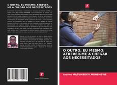 Bookcover of O OUTRO, EU MESMO: ATREVER-ME A CHEGAR AOS NECESSITADOS