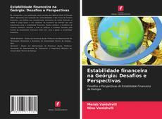 Portada del libro de Estabilidade financeira na Geórgia: Desafios e Perspectivas