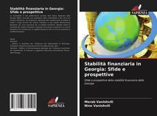 Bookcover of Stabilità finanziaria in Georgia: Sfide e prospettive