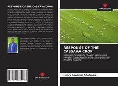 Capa do livro de RESPONSE OF THE CASSAVA CROP