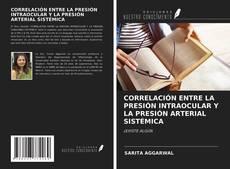 Bookcover of CORRELACIÓN ENTRE LA PRESIÓN INTRAOCULAR Y LA PRESIÓN ARTERIAL SISTÉMICA