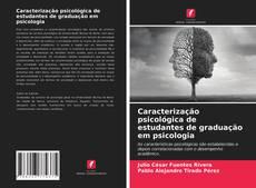 Copertina di Caracterização psicológica de estudantes de graduação em psicologia