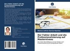 Couverture de Der Faktor Arbeit und die Professionalisierung auf Masterniveau