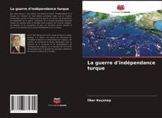 Bookcover of La guerre d'indépendance turque