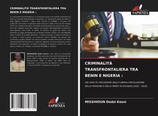 Bookcover of CRIMINALITÀ TRANSFRONTALIERA TRA BENIN E NIGERIA :