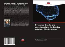 Обложка Système d'aide à la décision dans le dossier médical électronique