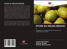 Bookcover of ÉTUDE DU MELON IRRIGUÉ :