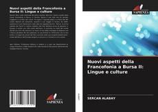 Couverture de Nuovi aspetti della Francofonia a Bursa II: Lingue e culture