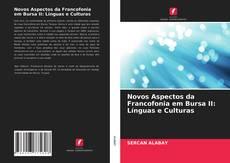 Bookcover of Novos Aspectos da Francofonia em Bursa II: Línguas e Culturas