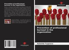 Bookcover of Prevention of professional burnout in the organization