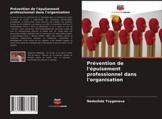 Couverture de Prévention de l'épuisement professionnel dans l'organisation