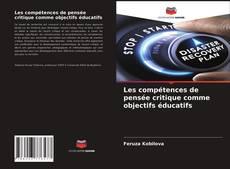 Обложка Les compétences de pensée critique comme objectifs éducatifs