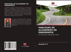 Обложка PARCOURS DE GLISSEMENT EN ENDODONTIE