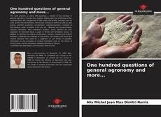 Bookcover of One hundred questions of general agronomy and more...
