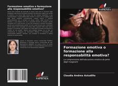 Bookcover of Formazione emotiva o formazione alla responsabilità emotiva?