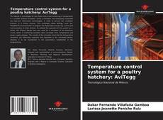 Bookcover of Temperature control system for a poultry hatchery: AviTegg
