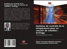 Portada del libro de Système de contrôle de la température pour un couvoir de volailles : AviTegg
