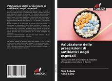 Bookcover of Valutazione delle prescrizioni di antibiotici negli ospedali