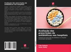 Portada del libro de Avaliação das prescrições de antibióticos nos hospitais