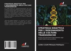 Buchcover von STRATEGIA DIDATTICA PER L'INSEGNAMENTO DELLE COLTURE TRANSGENICHE