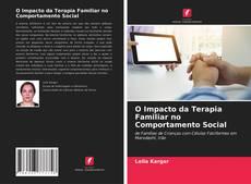 Copertina di O Impacto da Terapia Familiar no Comportamento Social