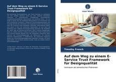 Portada del libro de Auf dem Weg zu einem E-Service Trust Framework für Designqualität