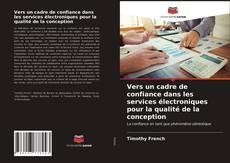 Portada del libro de Vers un cadre de confiance dans les services électroniques pour la qualité de la conception
