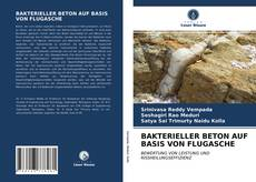 Portada del libro de BAKTERIELLER BETON AUF BASIS VON FLUGASCHE