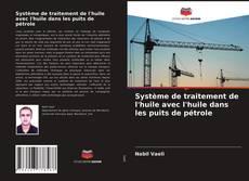 Portada del libro de Système de traitement de l'huile avec l'huile dans les puits de pétrole