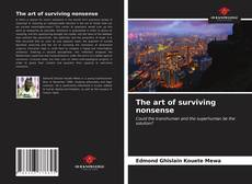 Bookcover of The art of surviving nonsense