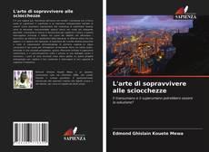 Bookcover of L'arte di sopravvivere alle sciocchezze