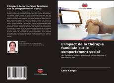 Portada del libro de L'impact de la thérapie familiale sur le comportement social