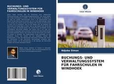 Portada del libro de BUCHUNGS- UND VERWALTUNGSSYSTEM FÜR FAHRSCHULEN IN WINDHOEK