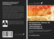 Portada del libro de Perspectivas clínicas de los trastornos nutricionales y dermatológicos