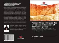 Portada del libro de Perspectives cliniques des troubles nutritionnels et dermatologiques