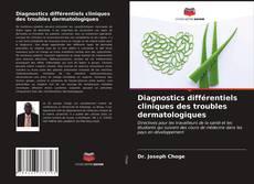 Portada del libro de Diagnostics différentiels cliniques des troubles dermatologiques