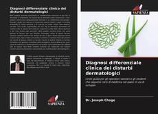 Bookcover of Diagnosi differenziale clinica dei disturbi dermatologici