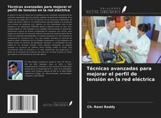 Portada del libro de Técnicas avanzadas para mejorar el perfil de tensión en la red eléctrica