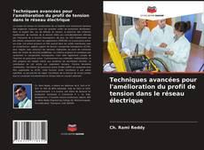 Portada del libro de Techniques avancées pour l'amélioration du profil de tension dans le réseau électrique