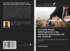 Portada del libro de La Corte Penal Internacional y los derechos procesales de las víctimas