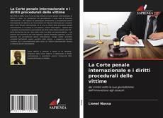 Bookcover of La Corte penale internazionale e i diritti procedurali delle vittime
