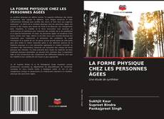 Обложка LA FORME PHYSIQUE CHEZ LES PERSONNES ÂGÉES