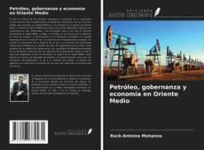 Portada del libro de Petróleo, gobernanza y economía en Oriente Medio