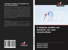 Bookcover of Il diabete mellito nei bambini: Un caos incontrollato