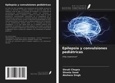 Bookcover of Epilepsia y convulsiones pediátricas
